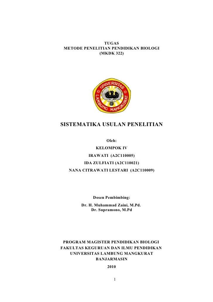 TUGAS METODE PENELITIAN PENDIDIKAN BIOLOGI              (MKDK 322)SISTEMATIKA USULAN PENELITIAN                  Oleh:    ...