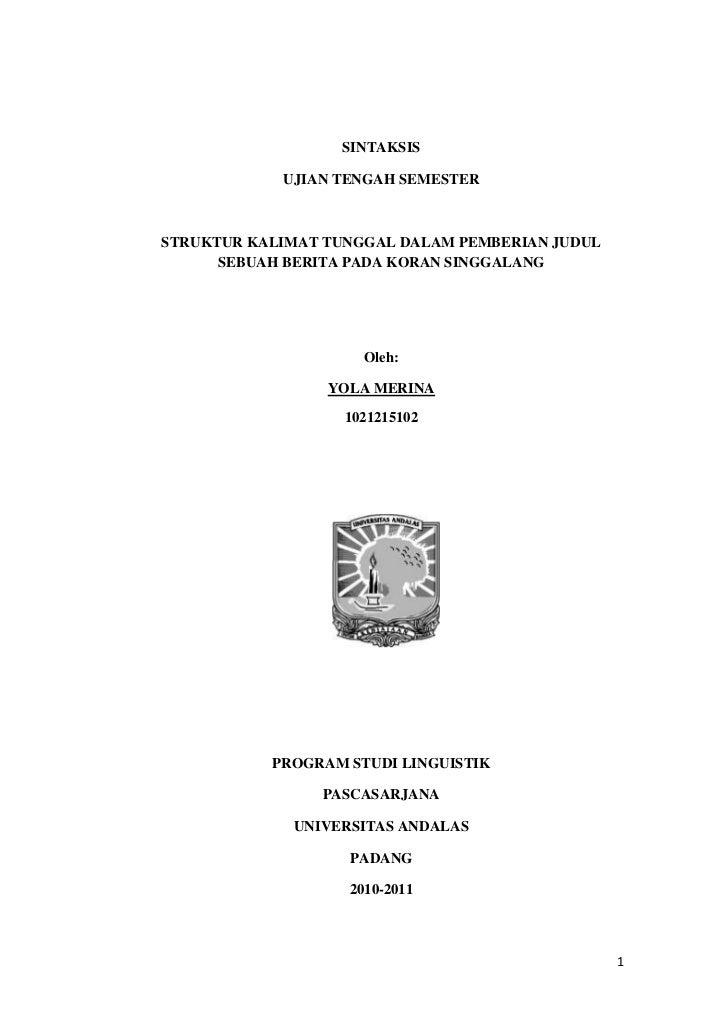SINTAKSIS            UJIAN TENGAH SEMESTERSTRUKTUR KALIMAT TUNGGAL DALAM PEMBERIAN JUDUL      SEBUAH BERITA PADA KORAN SIN...