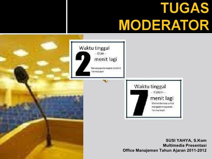 SUSI YAHYA, S.Kom                  Multimedia PresentasiOffice Manajemen Tahun Ajaran 2011-2012