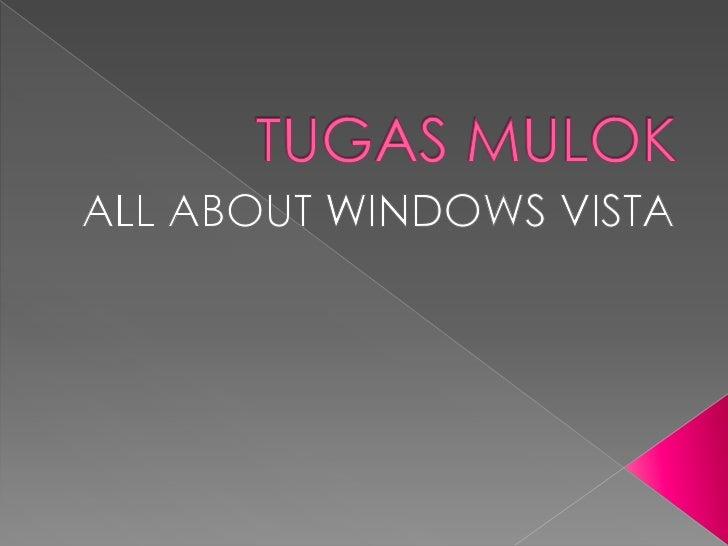    Windows Vista adalah sistem operasi berbasis grafis dari    Microsoft yang digunakan pada komputer pribadi (PC),    ba...