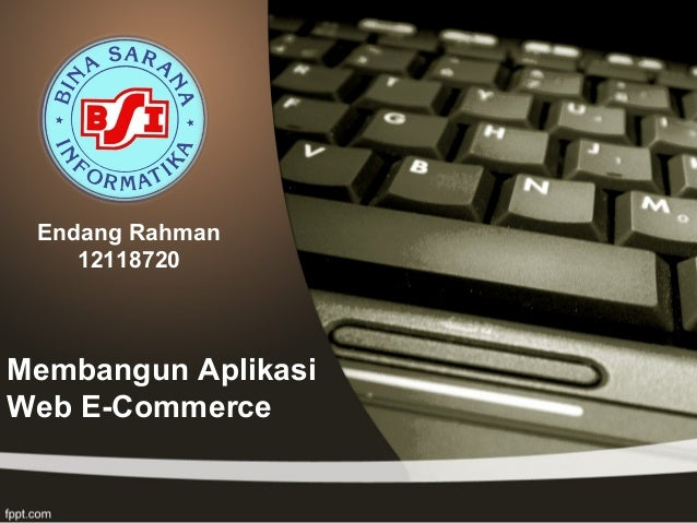Membangun Aplikasi Web E-Commerce Endang Rahman 12118720