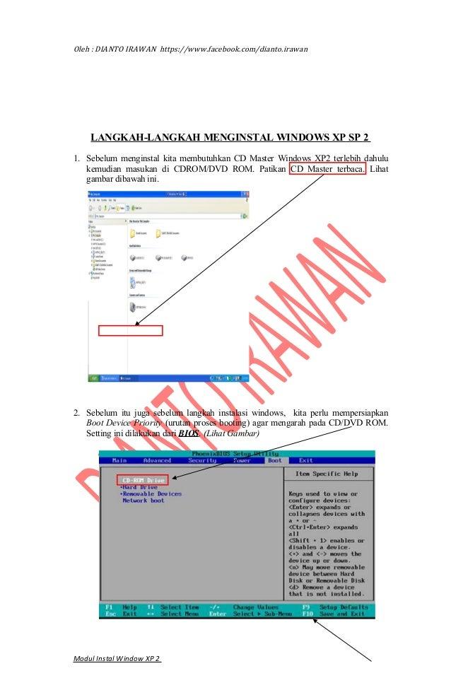 Oleh : DIANTO IRAWAN https://www.facebook.com/dianto.irawan    LANGKAH-LANGKAH MENGINSTAL WINDOWS XP SP 21. Sebelum mengin...