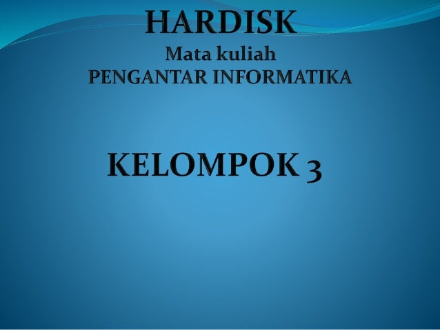 Harddisk adalah media penyimpanan yang di desain untuk dapat digunakan menyimpan data dalam kapasitas yang besar.Hal ini d...