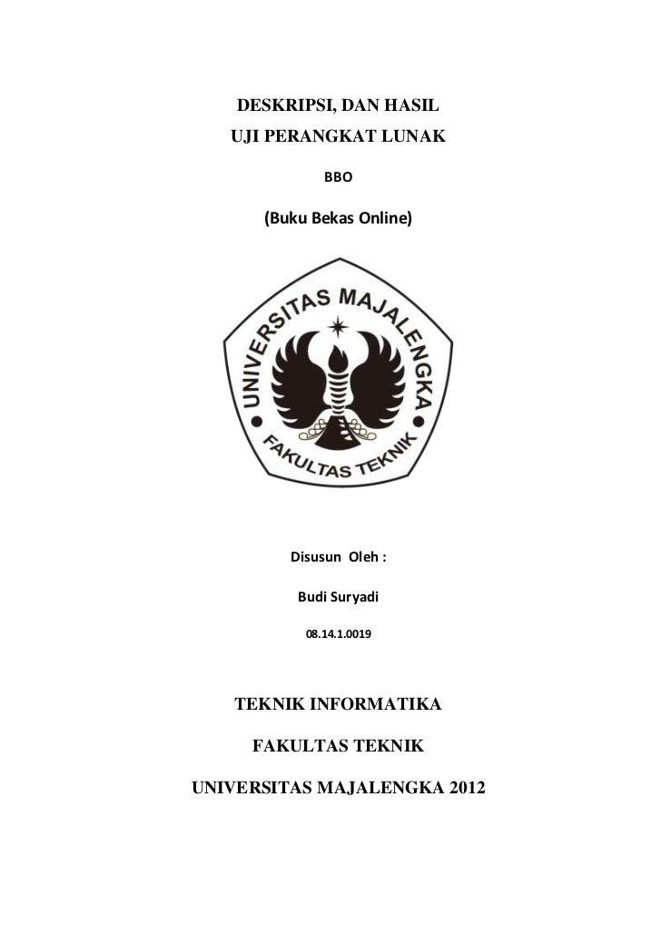 DESKRIPSI, DAN HASIL   UJI PERANGKAT LUNAK              BBO      (Buku Bekas Online)         Disusun Oleh :          Budi ...