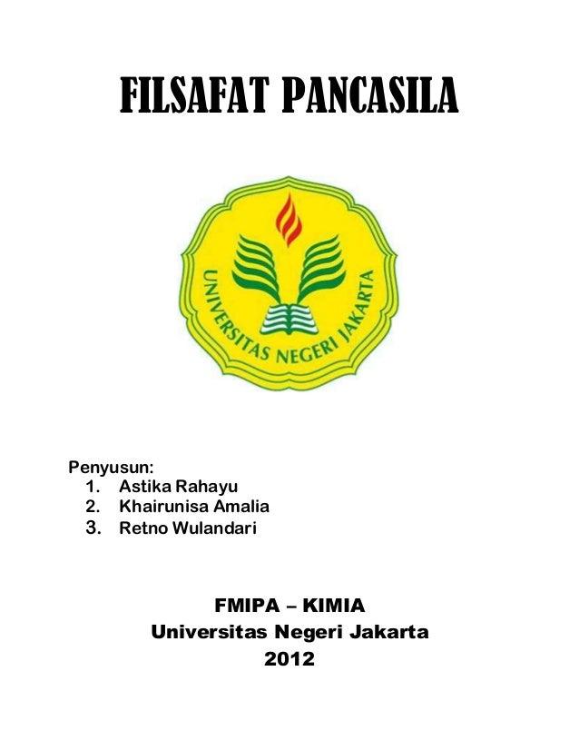 FILSAFAT PANCASILAPenyusun:  1. Astika Rahayu  2. Khairunisa Amalia  3. Retno Wulandari              FMIPA – KIMIA        ...