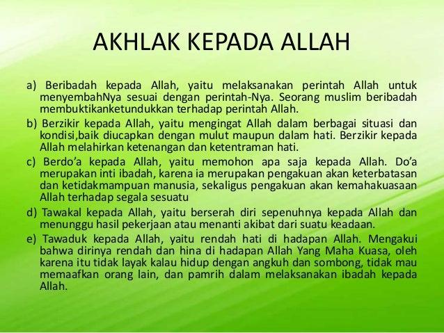 Akhlak kepada sesama manusia a) Akhlak terpuji (Mahmudah) 1) Husnuzan Berasal dari lafal husnun (baik) dan Adhamu (Prasang...