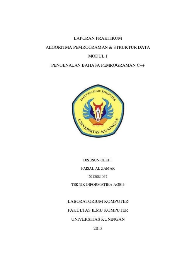 LAPORAN PRAKTIKUM ALGORITMA PEMROGRAMAN & STRUKTUR DATA MODUL 1 PENGENALAN BAHASA PEMROGRAMAN C++  DISUSUN OLEH : FAISAL A...
