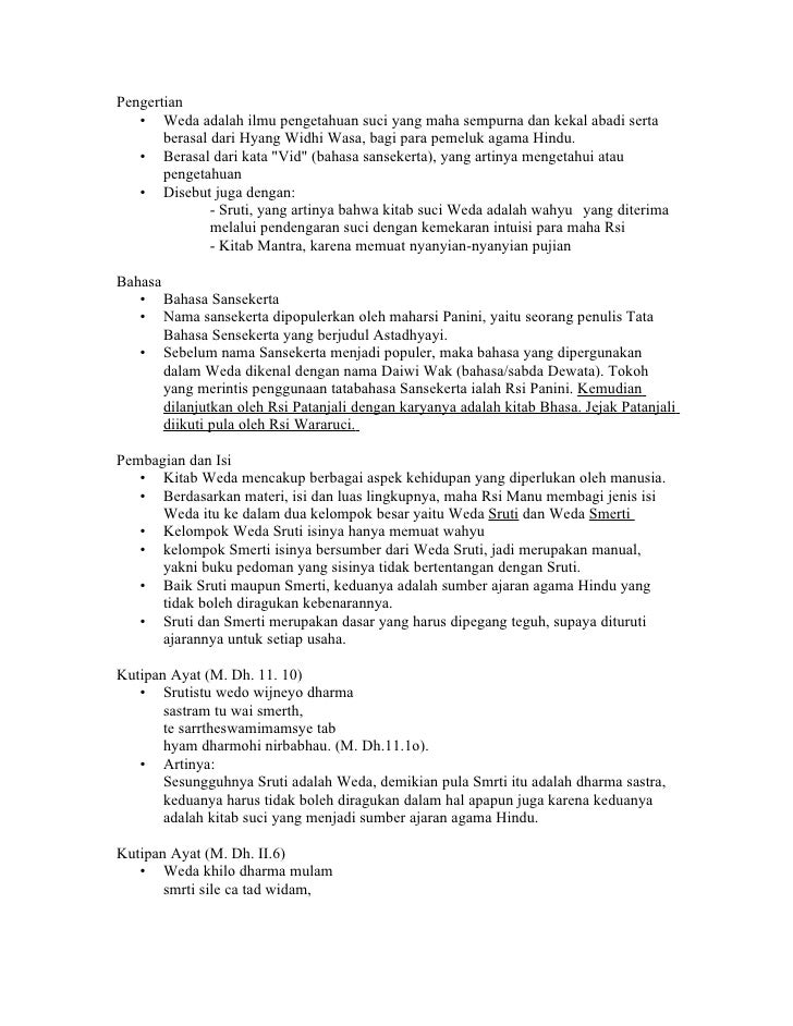 Pengertian    • Weda adalah ilmu pengetahuan suci yang maha sempurna dan kekal abadi serta        berasal dari Hyang Widhi...