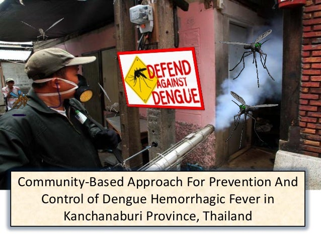 Community-Based Approach For Prevention And Control of Dengue Hemorrhagic Fever in Kanchanaburi Province, Thailand