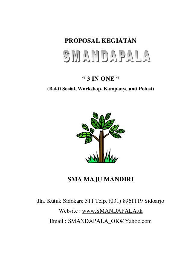 "PROPOSAL KEGIATAN                  "" 3 IN ONE ""    (Bakti Sosial, Workshop, Kampanye anti Polusi)            SMA MAJU MAND..."