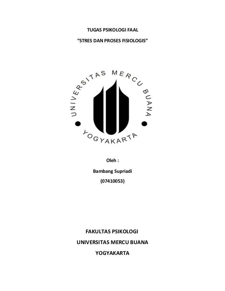 """TUGAS PSIKOLOGI FAAL""""STRES DAN PROSES FISIOLOGIS""""           Oleh :      Bambang Supriadi         (07410053)   FAKULTAS PSI..."""