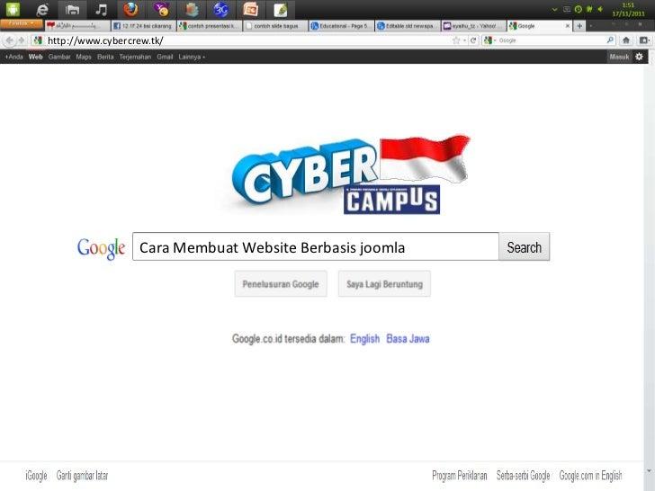 http://www.cybercrew.tk/                   Cara Membuat Website Berbasis joomla