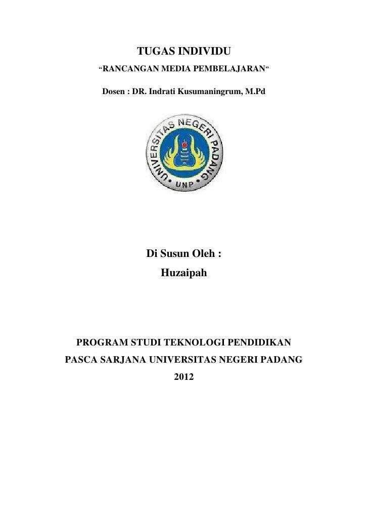 "TUGAS INDIVIDU     ""RANCANGAN MEDIA PEMBELAJARAN""      Dosen : DR. Indrati Kusumaningrum, M.Pd                Di Susun Ole..."
