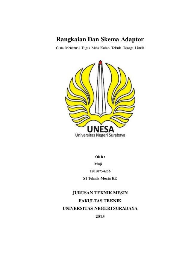Rangkaian Dan Skema Adaptor Guna Menenuhi Tugas Mata Kuliah Teknik Tenaga Listrik Oleh : Muji 12050754236 S1 Teknik Mesin ...