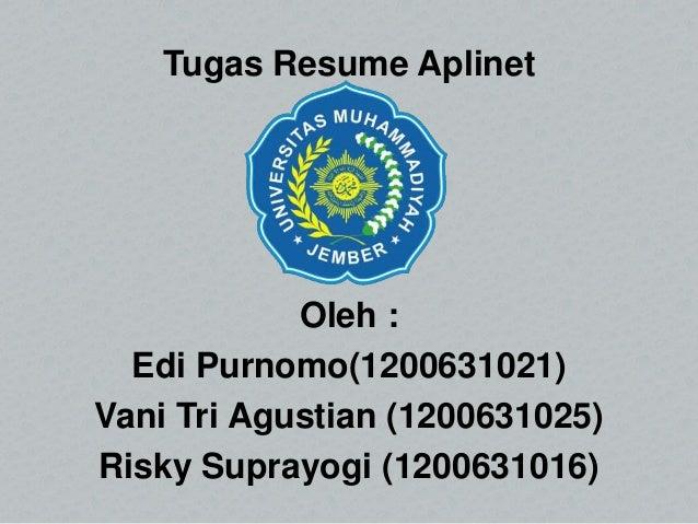 Tugas Resume Aplinet Oleh : Edi Purnomo(1200631021) Vani Tri Agustian (1200631025) Risky Suprayogi (1200631016)