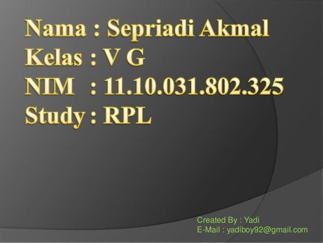 Created By : Yadi E-Mail : yadiboy92@gmail.com