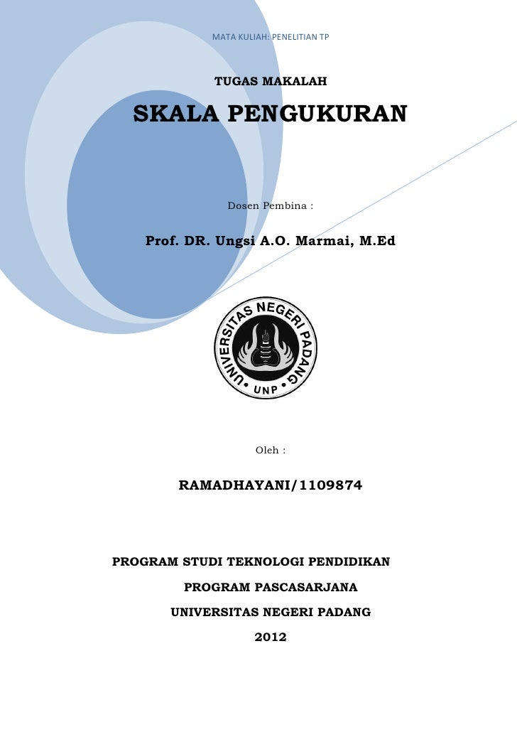 MATA KULIAH: PENELITIAN TP             TUGAS MAKALAH  SKALA PENGUKURAN               Dosen Pembina :    Prof. DR. Ungsi A....