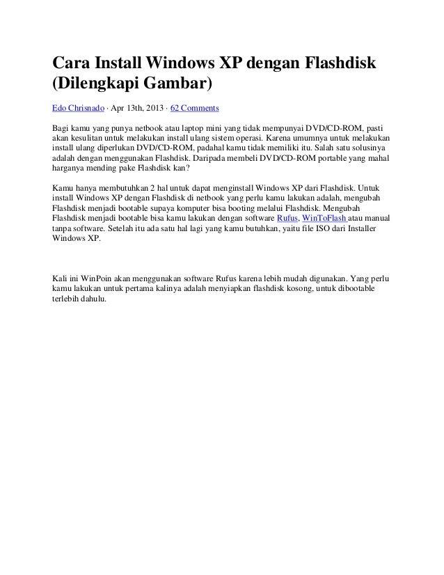 Cara Install Windows XP dengan Flashdisk (Dilengkapi Gambar) Edo Chrisnado · Apr 13th, 2013 · 62 Comments Bagi kamu yang p...