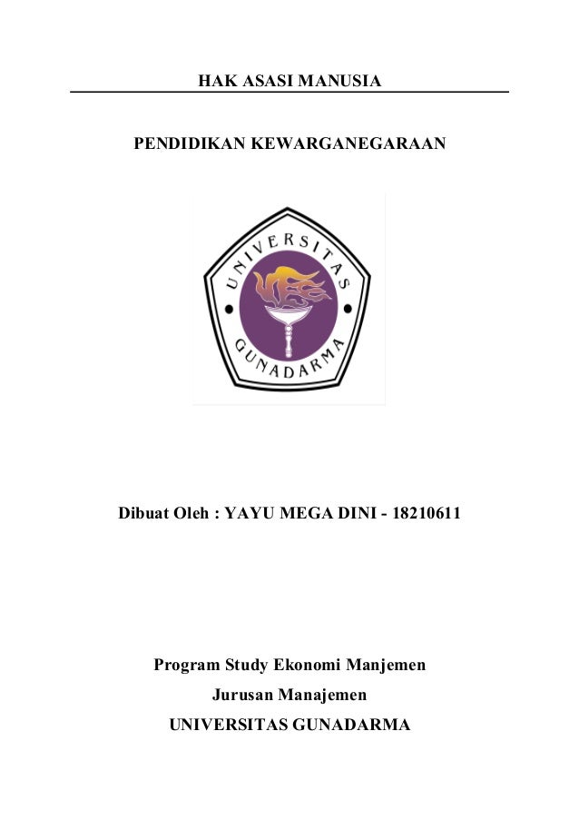 HAK ASASI MANUSIA PENDIDIKAN KEWARGANEGARAAN Dibuat Oleh : YAYU MEGA DINI - 18210611 Program Study Ekonomi Manjemen Jurusa...