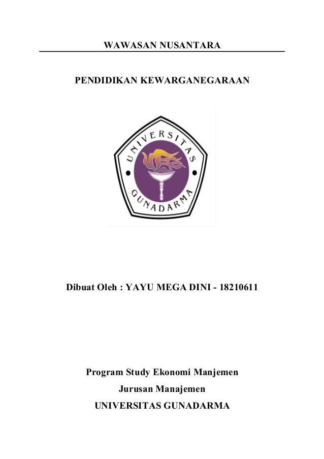 WAWASAN NUSANTARA PENDIDIKAN KEWARGANEGARAAN Dibuat Oleh : YAYU MEGA DINI - 18210611 Program Study Ekonomi Manjemen Jurusa...