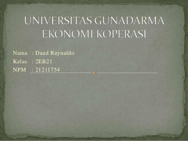 Nama : Daud RaynaldoKelas : 2EB21NPM : 21211754