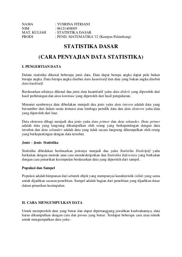 NAMA NIM MAT. KULIAH PRODI  : YUSRINA FITRIANI : 06121408005 : STATISTIKA DASAR : PEND. MATEMATIKA'12 (Kampus Palembang)  ...