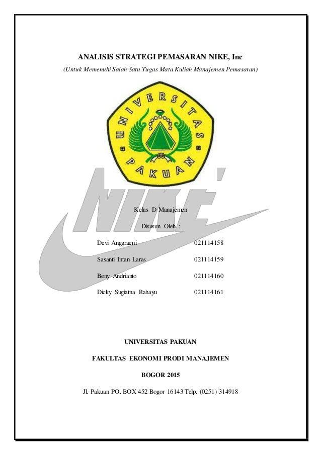 ANALISIS STRATEGI PEMASARAN NIKE, Inc (Untuk Memenuhi Salah Satu Tugas Mata Kuliah Manajemen Pemasaran) Kelas D Manajemen ...