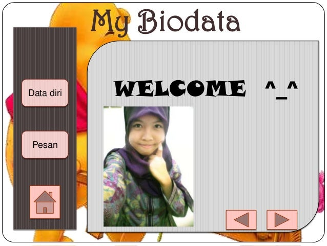 My Biodata Data diri Pesan WELCOME ^_^