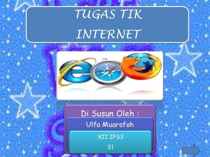 TUGAS TIKINTERNETDi Susun Oleh : Ulfa Muarofah    XII IPS3       31
