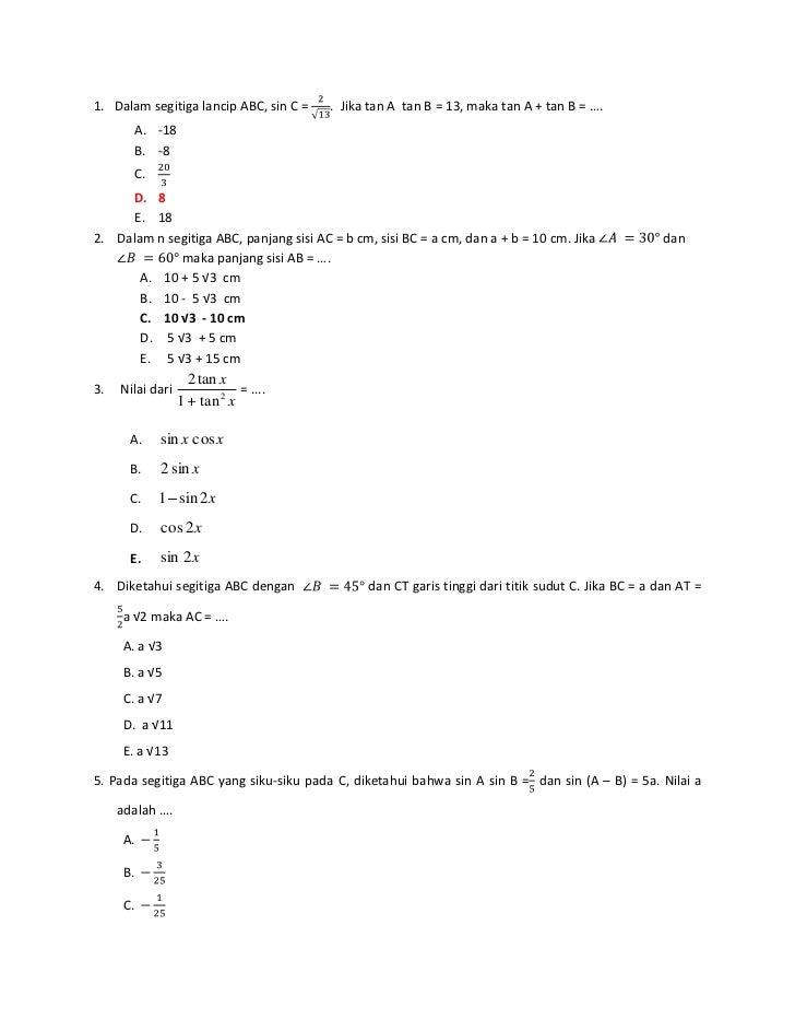1. Dalam segitiga lancip ABC, sin C =    . Jika tan A tan B = 13, maka tan A + tan B = ….          A. -18          B. -8  ...