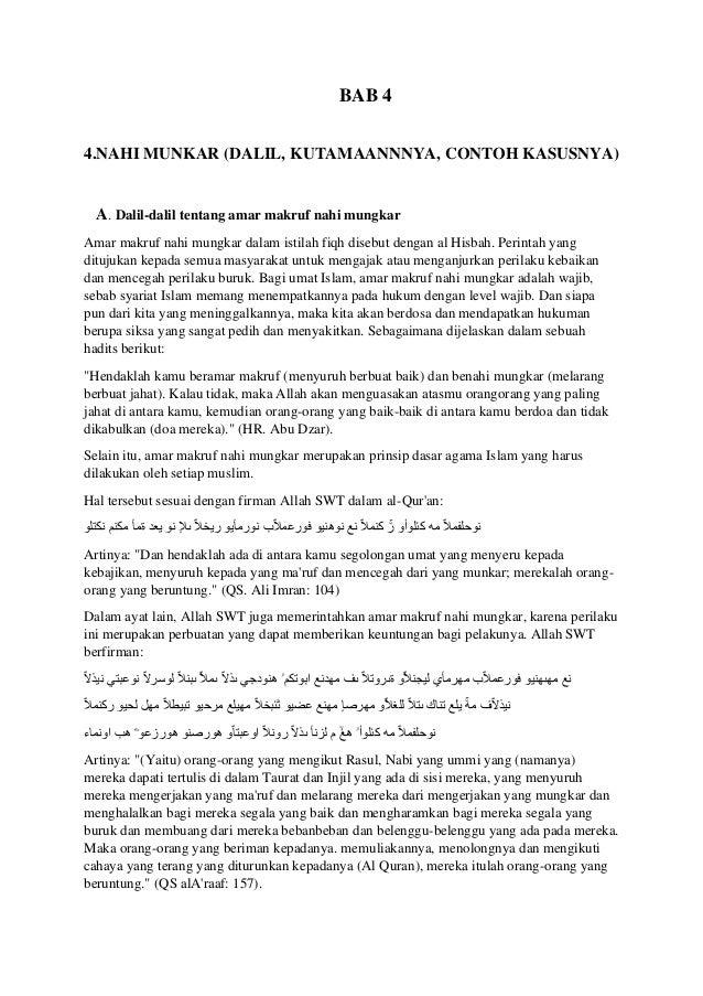 BAB 4 4.NAHI MUNKAR (DALIL, KUTAMAANNNYA, CONTOH KASUSNYA) A. Dalil-dalil tentang amar makruf nahi mungkar Amar makruf nah...