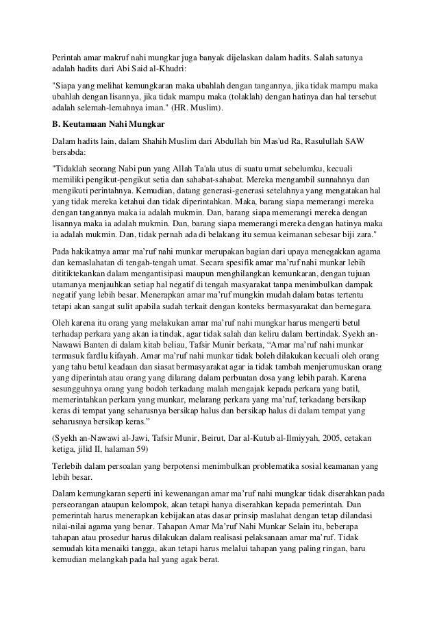 Perintah amar makruf nahi mungkar juga banyak dijelaskan dalam hadits. Salah satunya adalah hadits dari Abi Said al-Khudri...