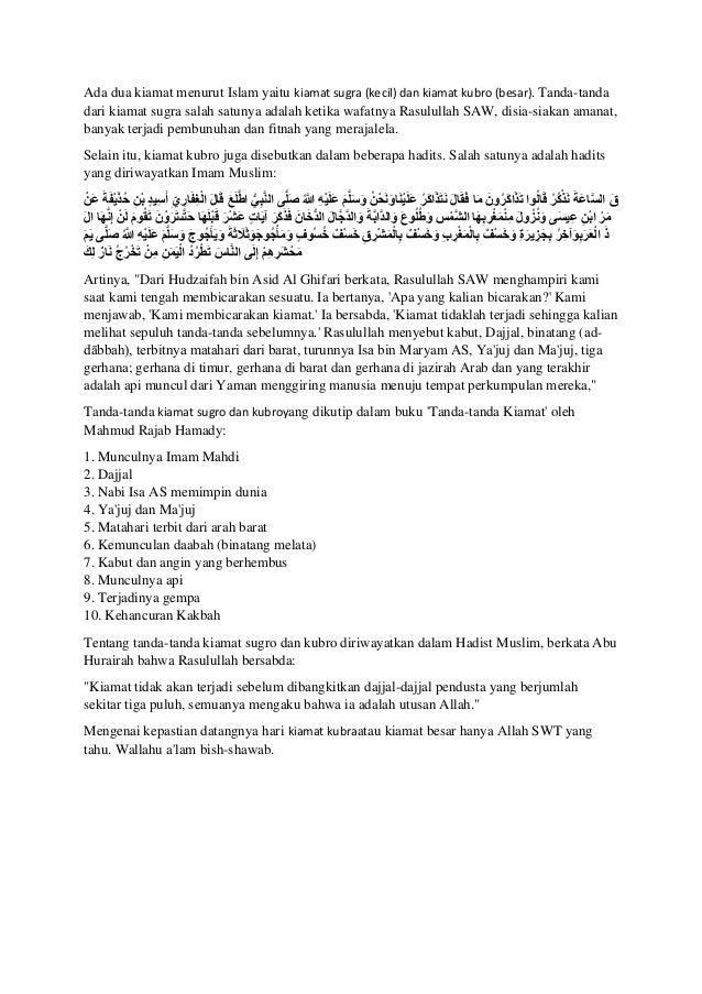 Ada dua kiamat menurut Islam yaitu kiamat sugra (kecil) dan kiamat kubro (besar). Tanda-tanda dari kiamat sugra salah satu...