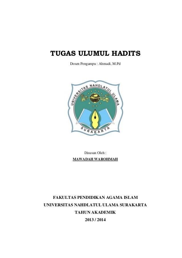 TUGAS ULUMUL HADITS Dosen Pengampu : Ahmadi, M.Pd  Disusun Oleh : MAWADAH WAROHMAH  FAKULTAS PENDIDIKAN AGAMA ISLAM UNIVER...