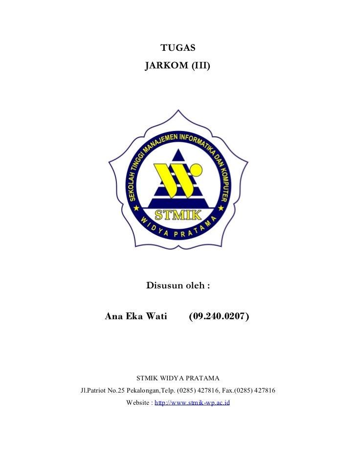 TUGAS                     JARKOM (III)                      Disusun oleh :        Ana Eka Wati                (09.240.0207...