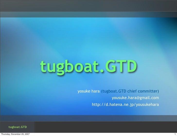 tugboat.GTD                                   yosuke hara (tugboat.GTD chief committer)                                   ...