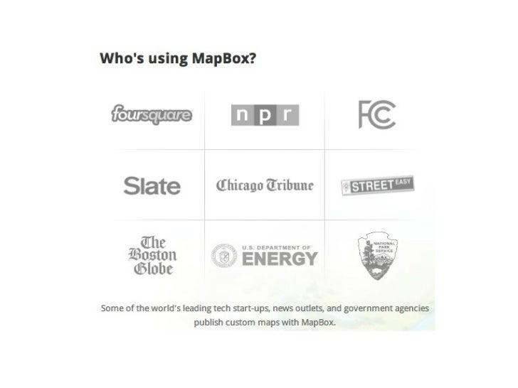 What is MapBox?        • A company        • A cloud-based map          hosting service        • A set of tools for        ...
