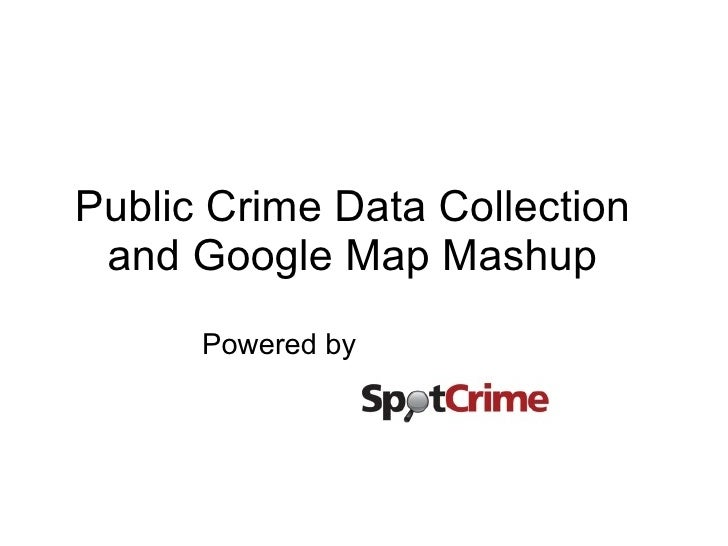 Public Crime Data Collection and Google Map Mashup Powered by