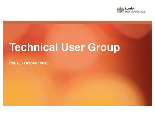 Technical User Group Paris, 6 October 2016