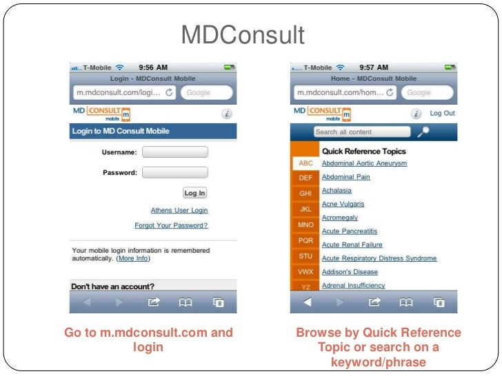 MDConsultGo to m.mdconsult.com and   Browse by Quick Reference          login                Topic or search on a         ...