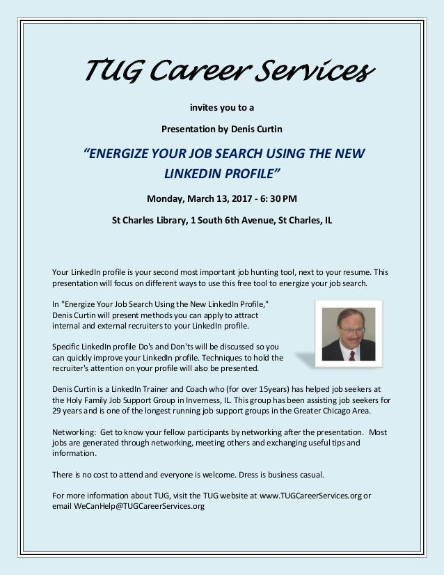 "TUG Career Services invites you to a Presentation by Denis Curtin ""ENERGIZE YOUR JOB SEARCH USING THE NEW LINKEDIN PROFILE..."