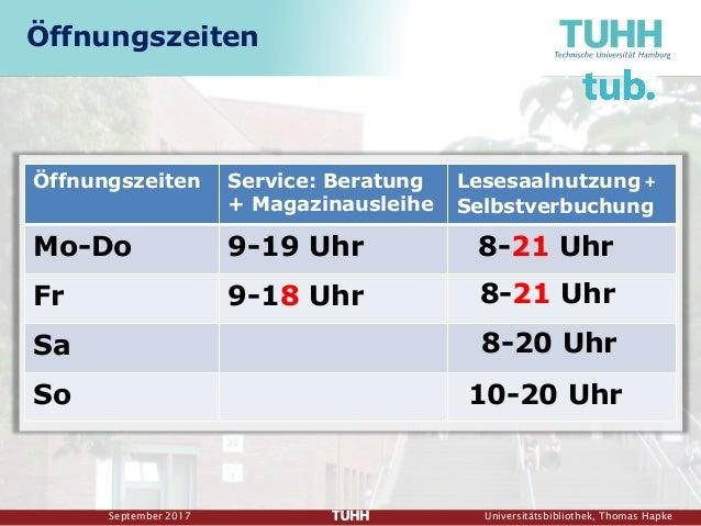 September 2017 Universitätsbibliothek, Thomas Hapke Öffnungszeiten Service: Beratung + Magazinausleihe Lesesaalnutzung + S...