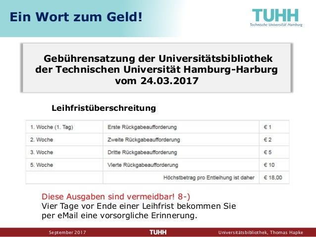 September 2017 Universitätsbibliothek, Thomas Hapke Gebührensatzung der Universitätsbibliothek der Technischen Universität...