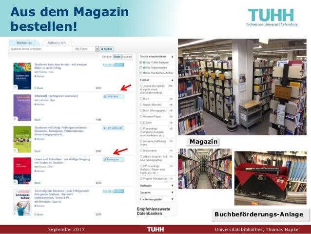 September 2017 Universitätsbibliothek, Thomas Hapke Aus dem Magazin bestellen! Magazin Buchbeförderungs-Anlage