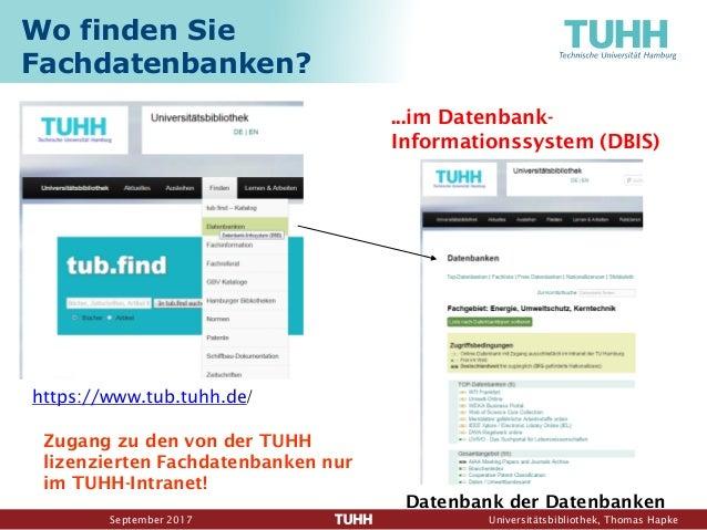 September 2017 Universitätsbibliothek, Thomas Hapke Wo finden Sie Fachdatenbanken? Zugang zu den von der TUHH lizenzierten...