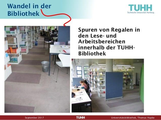 September 2017 Universitätsbibliothek, Thomas Hapke Wandel in der Bibliothek Spuren von Regalen in den Lese- und Arbeitsbe...