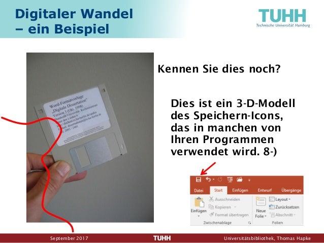 September 2017 Universitätsbibliothek, Thomas Hapke Digitaler Wandel – ein Beispiel Kennen Sie dies noch? Dies ist ein 3-D...