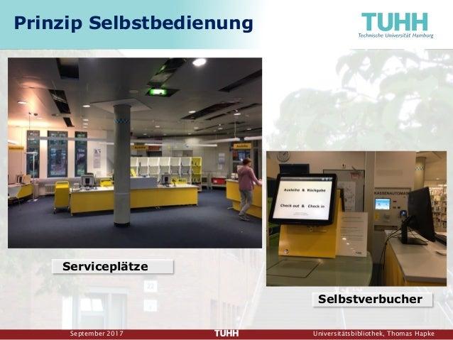 September 2017 Universitätsbibliothek, Thomas Hapke Serviceplätze Selbstverbucher Prinzip Selbstbedienung