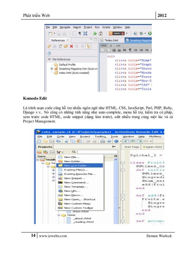 Phát triển Web 201214 www.izwebz.com Demon WarlockKomodo EditLà trình soạn code cũng hỗ trợ nhiều ngôn ngữ như HTML, CSS, ...