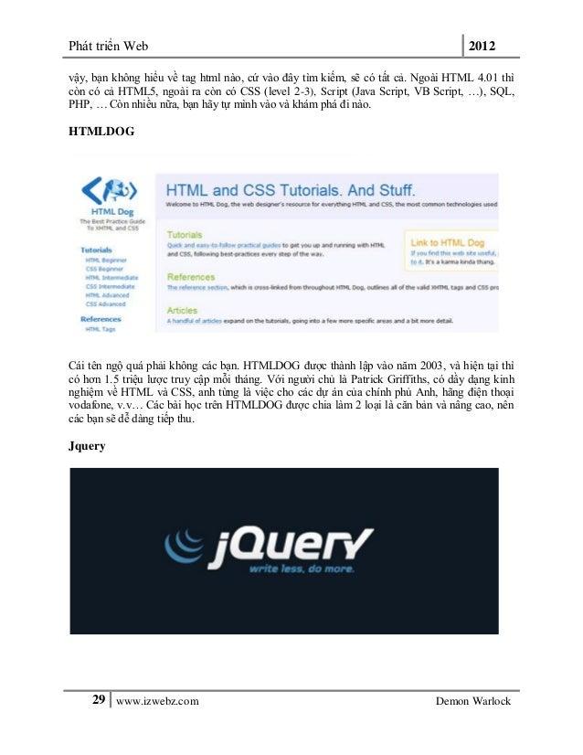 Phát triển Web 201229 www.izwebz.com Demon Warlockvậy, bạn không hiểu về tag html nào, cứ vào đây tìm kiếm, sẽ có tất cả. ...